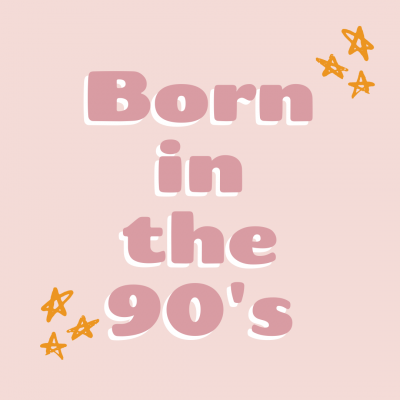 Born in the 90's
